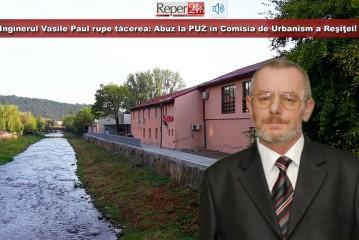 Inginerul Vasile Paul rupe tăcerea: Abuz la PUZ în Comisia de Urbanism a Reşiţei!