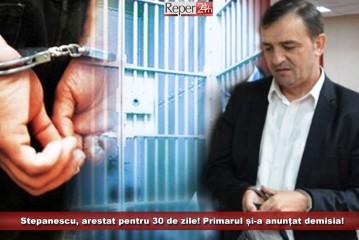 Stepanescu, arestat pentru 30 de zile! Primarul și-a anunțat demisia!