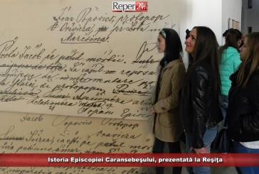 Istoria Episcopiei Caransebeşului, prezentată la Reşiţa într-o expoziție de excepție!