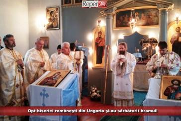 Opt biserici româneşti din Ungaria şi-au sărbătorit hramul!