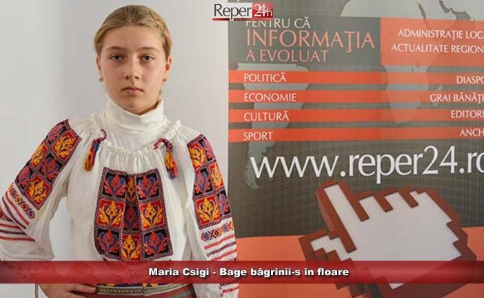 Maria Csigi – Bage băgrinii-s în floare