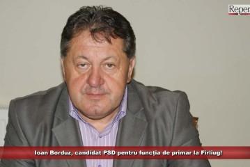Ioan Borduz, candidat PSD pentru funcția de primar la Fîrliug!