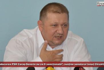 """""""Conducerea PSD Caraș-Severin nu va fi sancționată. A fost o decizie sentimentală"""", susține Chisăliță!"""