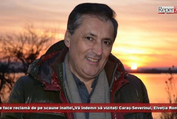 """Senatorul Marcel Vela ne face reclamă de pe scaune înalte! """"Vă îndemn să vizitați Caraș-Severinul, Elveția României"""""""