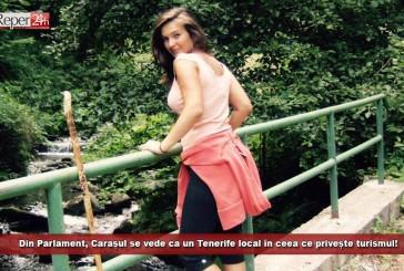 """Din Parlament, Carașul se vede ca un Tenerife local în ceea ce privește turismul! """"O vacanță aici poate fi cea mai frumoasă vacanță"""""""