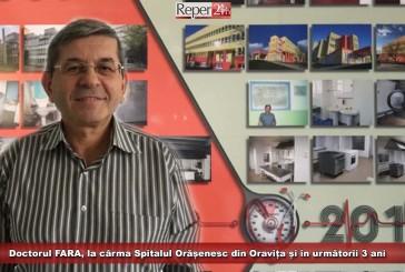 Doctorul FARA, la cârma Spitalul Orășenesc din Oravița și în următorii 3 ani