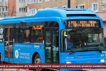 Nu va mai fi saună în autobuzele din Reșița! Problema climei va fi remediată, promite conducerea TUR!