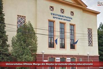 Universitatea Eftimie Murgu din Reșița își extinde oferta educațională
