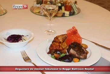 Degustarea meniurilor fabuloase Rogge Ballroom Reșița!