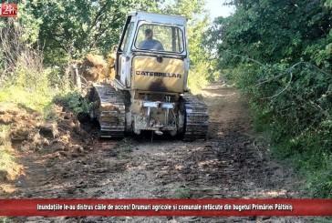 Inundațiile le-au distrus căile de acces! Drumuri agricole și comunale refăcute din bugetul Primăriei Păltiniș