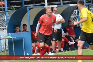 Dor de fotbal, dor de CSMR: fotbaliştii rossoneri la primul meci amical!