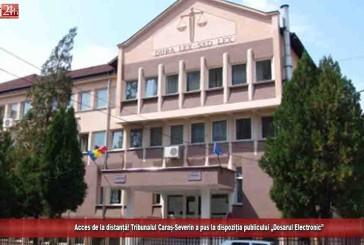 """Acces de la distanță! Tribunalul Caraș-Severin a pus la dispoziția publicului """"Dosarul Electronic"""""""