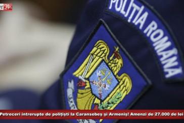 Petreceri întrerupte de polițiști la Caransebeș și Armeniș! Amenzi de 27.000 de lei pentru organizatori și participanți