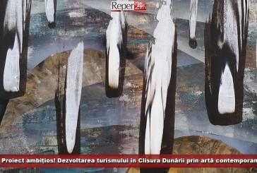 Proiect ambițios! Dezvoltarea turismului în Clisura Dunării prin artă contemporană!