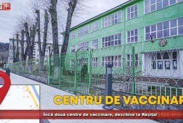 Încă două centre de vaccinare, deschise la Reșița!