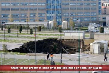 Crater imens produs în urma unei explozii lângă un spital din Napoli