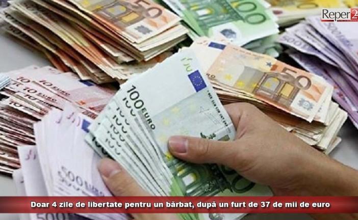 Doar 4 zile de libertate pentru un bărbat, după un furt de 37 de mii de euro