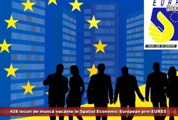 428 locuri de muncă vacante în Spaţiul Economic European prin EURES