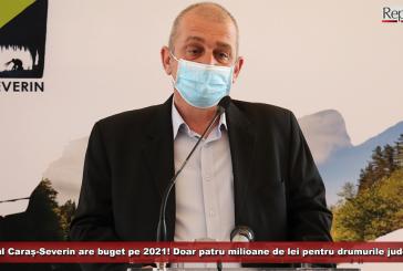 JudețulCaraș-Severin are buget pe 2021! Doar 4.450.000 de lei pentru repararea drumurilor județene!