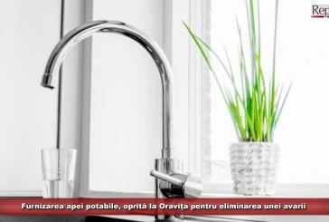 Furnizarea apei potabile, oprită la Oravița pentru eliminarea unei avarii