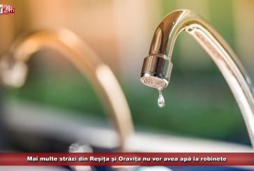 Mai multe străzi din Reșița și Oravița nu vor avea apă la robinete