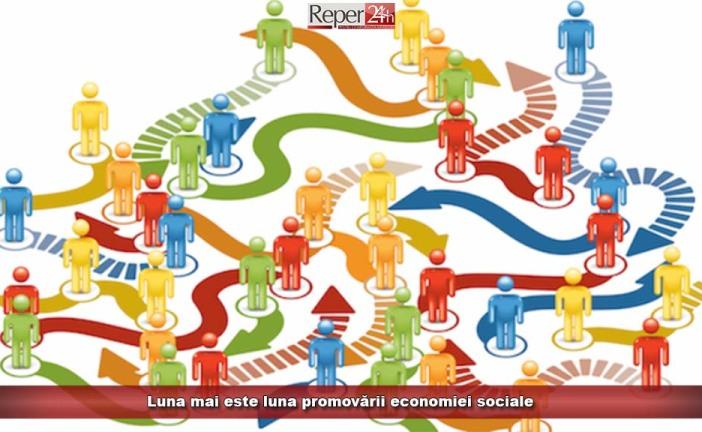 Mai este luna promovării economiei sociale