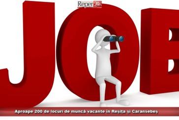 Aproape 200 de locuri de muncă vacante în Reșița și Caransebeș