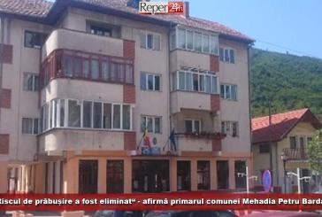 """""""Riscul de prăbușire a fost eliminat"""" – afirmă primarul comunei Mehadia, Petru Bardac"""