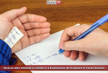 Încă un elev eliminat în ultima zi a Examenului de Evaluare, în Caraș-Severin