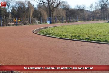 Se redeschide stadionul de atletism din zona Intim!
