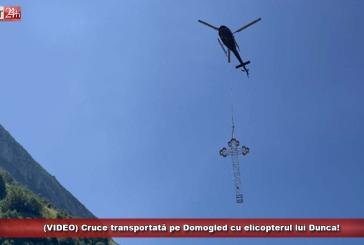 (VIDEO) Cruce transportată pe Domogled cu elicopterul lui Dunca!