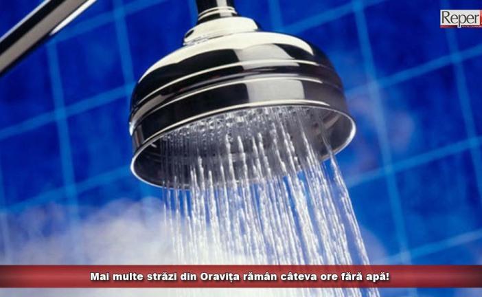 Mai multe străzi din Oravița rămân câteva ore fără apă!