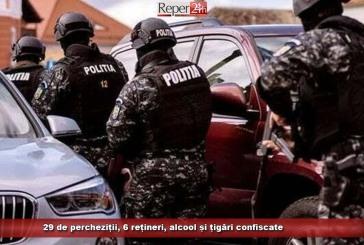 29 de percheziții, 6 rețineri, alcool și țigări confiscate