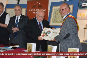 """Reșița, mai bogată cu un cetățean de onoare! Ioan Popa: """"Întotdeauna mi s-a reproșat că sunt cam sărac cu laudele""""!"""