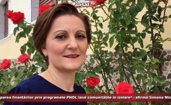 """""""Stoparea finanțărilor prin programele PNDL lasă comunitățile în izolare"""" – afirmă Simona Miclău"""